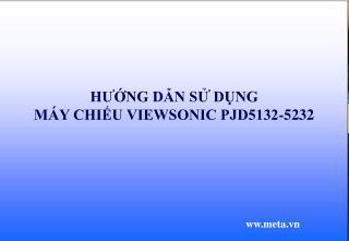 HƯỚNG DẪN SỬ DỤNG MÁY CHIẾU VIEWSONIC PJD5132-5232