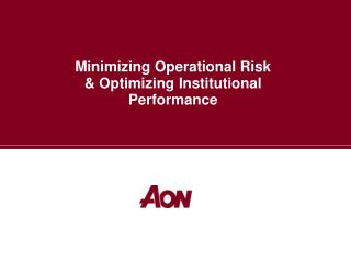 Minimizing Operational Risk & Optimizing Institutional Performance