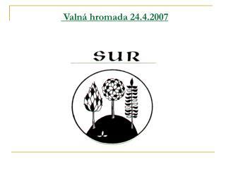 Valná hromada 24.4.2007