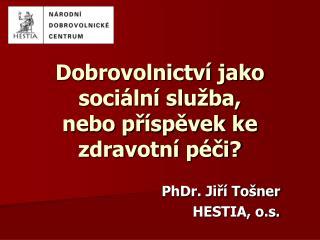 Dobrovolnictví jako sociální služba, nebo příspěvek ke zdravotní péči?