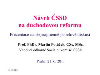 Návrh ČSSD na důchodovou reformu Prezentace na stejnojmenné panelové diskusi