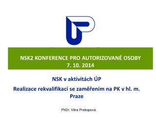 NSK2 KONFERENCE PRO AUTORIZOVANÉ OSOBY 7. 10. 2014