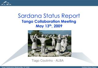 Sardana Status Report Tango Collaboration Meeting May 13 th , 2009