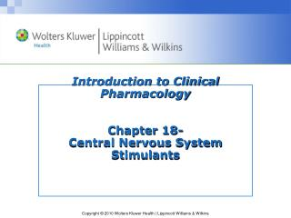 Introduction to Clinical Pharmacology Chapter 18- Central Nervous System Stimulants