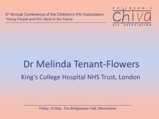Dr Melinda Tenant-Flowers