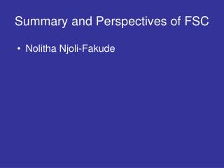Summary and Perspectives of FSC