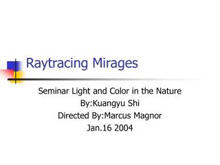 Raytracing Mirages
