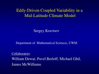 Eddy-Driven Coupled Variability in a  Mid-Latitude Climate Model