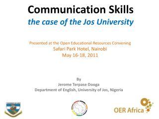 Communication Skills the case of the Jos University