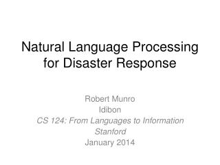 Natural Language Processing for Disaster  R esponse