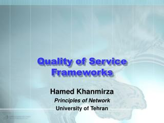 Quality of Service Frameworks