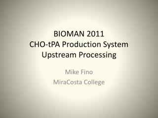 BIOMAN 2011 CHO- tPA  Production System Upstream Processing