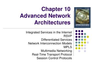 Chapter 10  Advanced Network Architectures