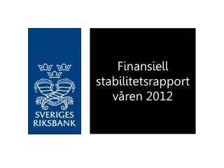 Finansiell stabilitetsrapport våren 2012