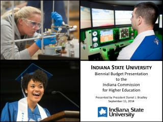 I ndiana State University Biennial Budget Presentation to the Indiana Commission