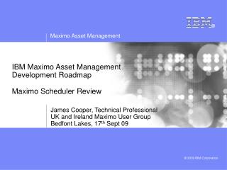 IBM Maximo Asset Management  Development Roadmap Maximo Scheduler Review