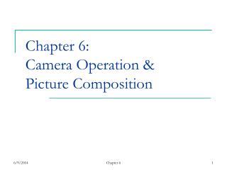 Chapter 6:   Camera Operation & Picture Composition