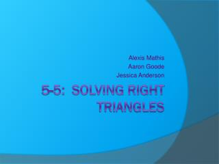 5-5: Solving Right Triangles