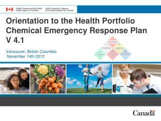 Orientation to the Health Portfolio Chemical Emergency Response Plan V 4.1
