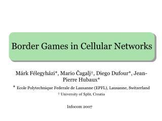 Border Games in Cellular Networks