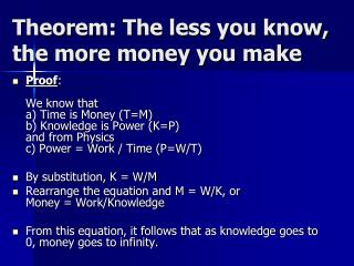 Theorem: The less you know, the more money you make