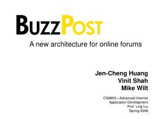 Jen-Cheng Huang Vinit Shah Mike Wilt CS8803—Advanced Internet Application Development