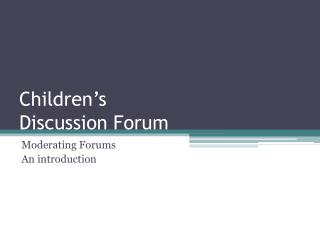 Children's Discussion Forum