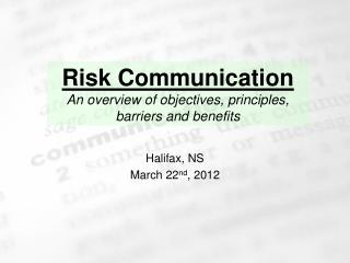 Risk Communication An overview of objectives, principles, barriers and benefits