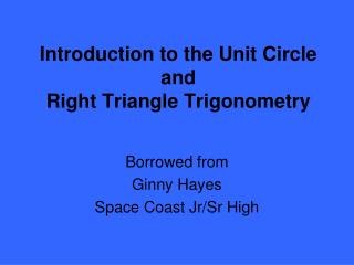 Introduction to the Unit Circle and Right Triangle Trigonometry
