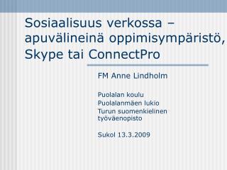 Sosiaalisuus verkossa – apuvälineinä oppimisympäristö, Skype tai ConnectPro