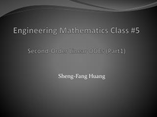Engineering Mathematics Class #5 Second-Order Linear ODEs (Part1)