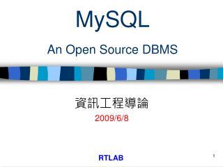 MySQL An Open Source DBMS