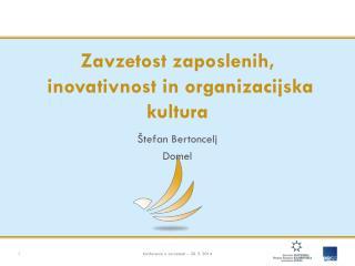 Zavzetost zaposlenih, inovativnost in organizacijska kultura