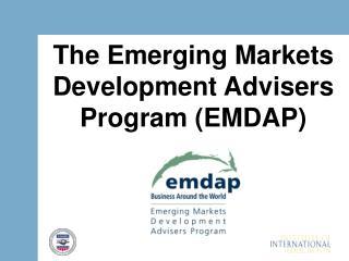 The Emerging Markets Development Advisers Program (EMDAP)