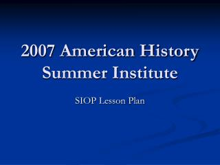 2007 American History Summer Institute
