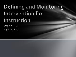 Defining and Monitoring Intervention for Instruction