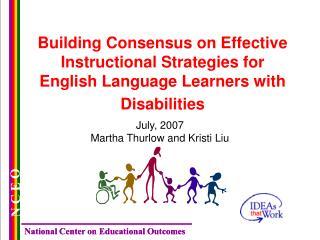 July, 2007 Martha Thurlow and Kristi Liu