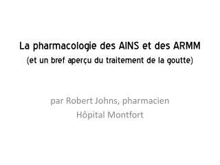 La pharmacologie des AINS et des ARMM (et un bref aperçu du traitement de la goutte)