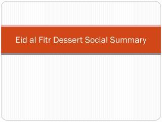 Eid al Fitr Dessert Social Summary