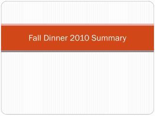 Fall Dinner 2010 Summary