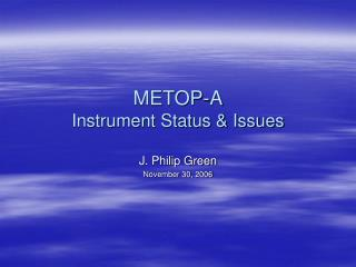 METOP-A Instrument Status & Issues