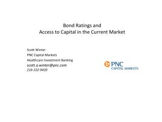 Bond Ratings and Access to Capital in the Current Market