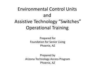 """Environmental Control Units and Assistive Technology """"Switches"""" Operational Training"""