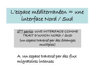 L' espace méditerranéen = une interface Nord / Sud