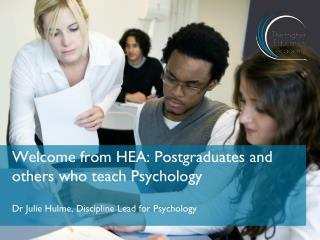 Welcome from HEA: Postgraduates and others who teach Psychology