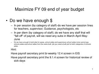 Maximize FY 09 end of year budget