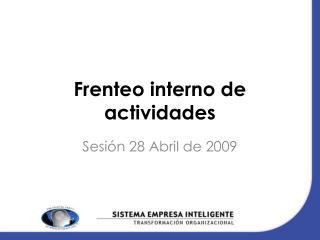 Frenteo interno de actividades