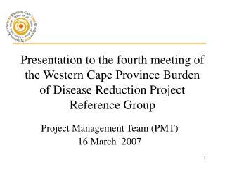 Project Management Team (PMT) 16 March 2007