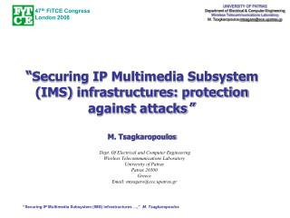 """Securing IP Multimedia Subsystem (IMS) infrastructures …,""   M. Tsagkaropoulos"