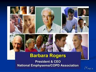 Barbara Rogers President & CEO National Emphysema/COPD Association